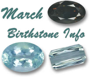 March Birthstone Information